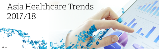 Aon Asia Healthcare Trends 2017/18
