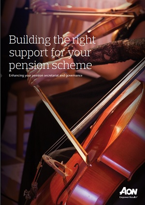 Building the right support for your pension scheme