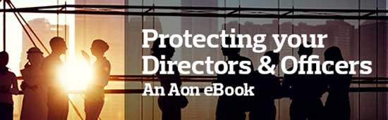 Protecting your Directors & Officers: An Aon eBook