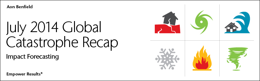July 2014 Global Catastrophe Recap - Impact Forecasting