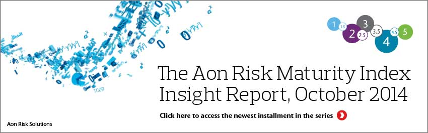 The Aon Risk Maturity Index Insight Report, October 2014