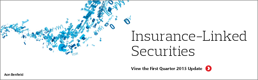 Insurance-Linked Securities First Quarter 2015 Update