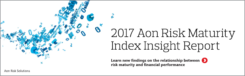 2017 Aon Risk Maturity Index Insight Report