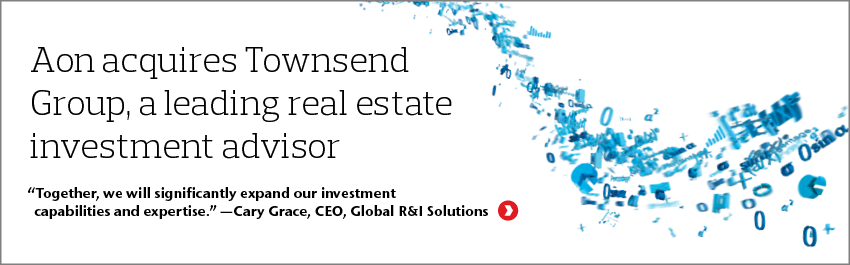 Aon acquires Townsend Group, a leading real estate investment advisor