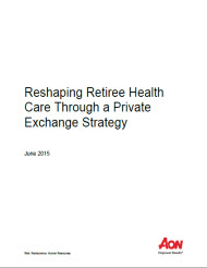 Reshaping Retiree Health Care Through a Private Exchange Strategy