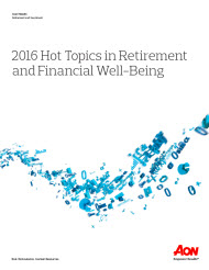 2016 Hot Topics Retirement Financial Well-Being