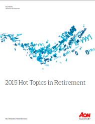 2015 Hot Topics in Retirement