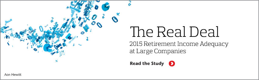 The Real Deal: 2015 Retirement Income Adequacy at Large Companies