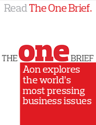 The One Brief is Aon's weekly guide to the most important issues affecting business, the economy and people's lives in the world today.