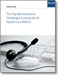 The Top Administrative Challenges Coming Out of Health Care Reform