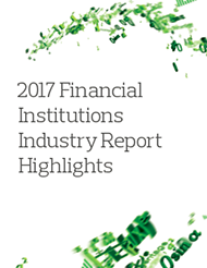 2017 Financial Institutions Industry Report Highlights