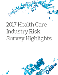 2017 Health Care Industry Risk Survey Highlights