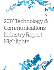 2017 Technology & Communications Industry Report Highlights