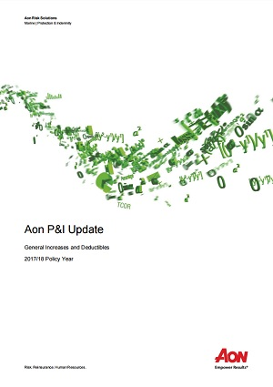 Aon P&I Update: General Increases and Deductibles - 2017/18 Policy Year