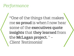 One of the things that makes me so proud is when I now hear some of the executives quotes insights that they learned from the McLagan project - Client Testimonial