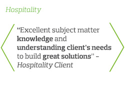 Excellent subject matter knowledge and understanding client's needs to build great solutions - Hospitality Client