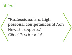 Professional and high personal competences of Aon Hewitt's experts - Client Testimonial