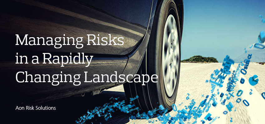 Managing Risks in a Rapidly Changing Landscape